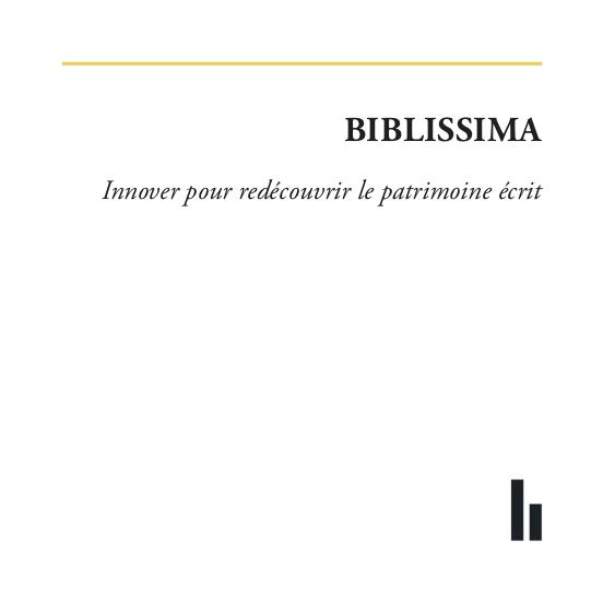 Biblissima - Innover pour redécouvrir le patrimoine écrit
